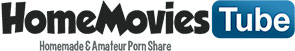 HomeMoviesTube - Homemade and Amateur Porn Share