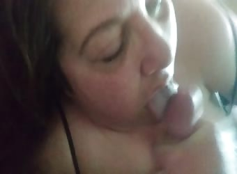 Bbw wifey blowjob and cum in mouth
